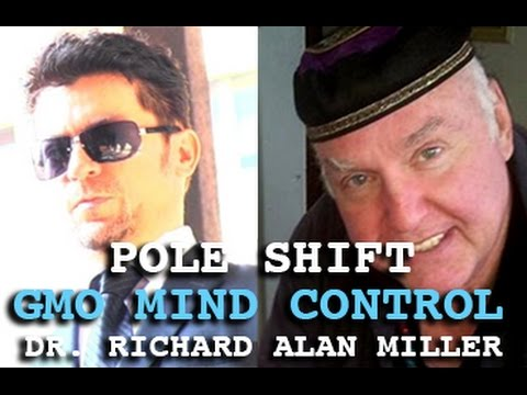 DARK JOURNALIST - POLE SHIFT - GMO MIND CONTROL & NANOTECHNOLOGY - DR. RICHARD ALAN MILLER