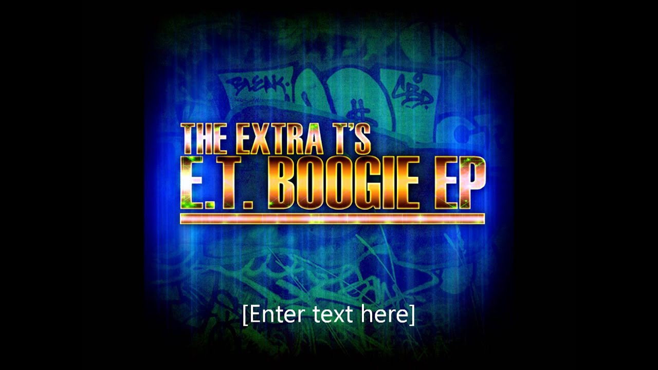 Extra T's - E.T. Boogie