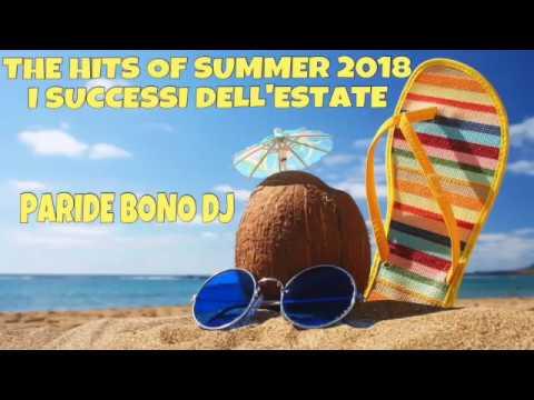 I TORMENTONI DELL' ESTATE 2018-Le canzoni del momento 2018 - SUMMER HITS 2018 (Paride Bono DJ)