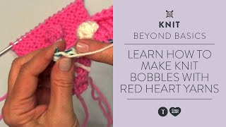Learn How to Make Knit Bobbles with Red Heart Yarns