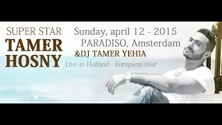 Tamer Hosny Live in Holland - Amsterdam 12 April / European Tour