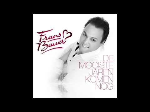 Frans Bauer Bloeien De Rozen Niet Meer -  De Mooiste Jaren Komen Nog 2013