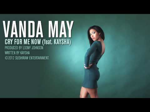 Vanda May : Cry For Me Now (feat. Kaysha) video