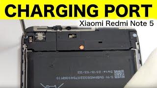 Xiaomi Redmi Note 5 CHARGING PORT Replacement