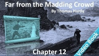 Chapter 12 - Far from the Madding Crowd by Thomas Hardy - Farmers - A Rule - An Exception