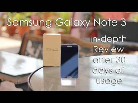 Samsung Galaxy Note 3 In-depth Review after using