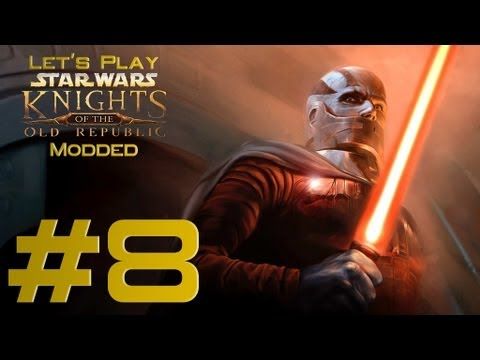Let's Play Star Wars: Knights of the Old Republic Modded Ep. 8
