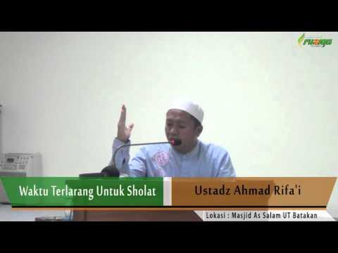 Ust. Ahmad Rifa'i - Waktu Terlarang Untuk Sholat