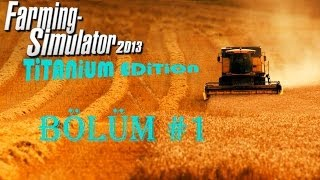 FS 2013 Titanium Edition   Multiplayer   Bölüm #1 Dev Map ve Biz