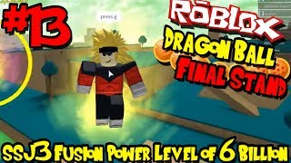 SSJ3 FUSION! MY POWER LEVEL IS OVER 6 BILLION! | | Roblox: Dragon Ball Final Stand - Episode 13