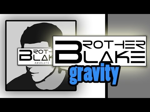 Brother Blake - Gravity