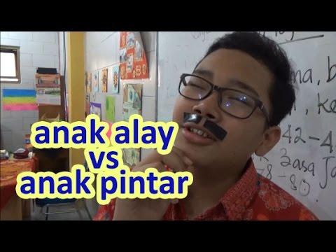 Anak Alay vs Anak Pintar