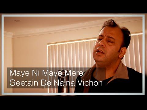 Maye Ni Maye Mere Geetan De Naina Vichon - Muneesh