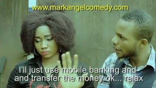 MOBILE BANKING Mark Angel With Emmanuella Comedy