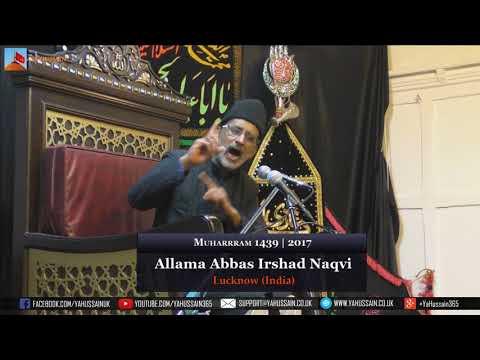 8th Muharram 1439 | 2017 - Allama Abbas Irshad Naqvi (Lucknow) - Northampton (UK)