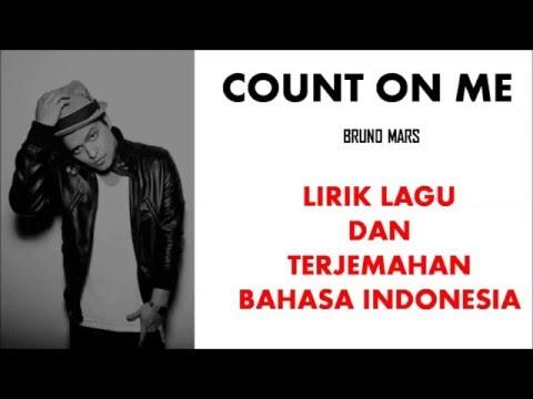 COUNT ON ME- BRUNO MARS | LIRIK LAGU DAN TERJEMAHAN BAHASA INDONESIA