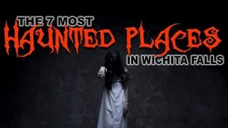 7 Most Haunted Places in Wichita Falls, Texas