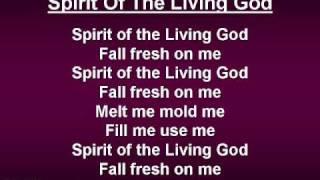 Spirit of the Living God (worship video w/ lyrics)