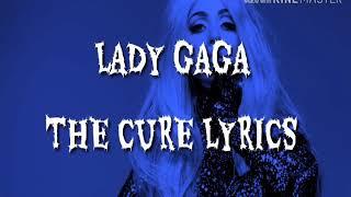 Lady Gaga - The cure lyrics