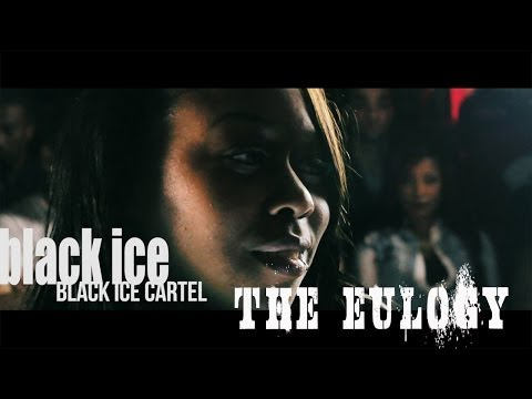 BLACK ICE CARTEL PRESENTS//THE EULOGY OFFICIAL TRAILER