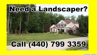 Landscaper Berea Ohio (440) 799 3359 - Friendly, Fast and Cost Effective
