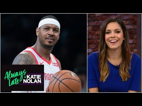 This is the team Carmelo Anthony should join next | Always Late with Katie Nolan