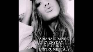 Ariana Grande - Everyday ft Future Instrumental