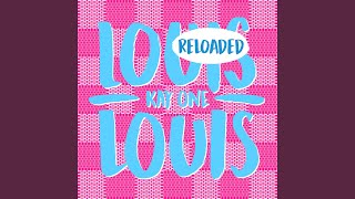 Louis Louis Reloaded