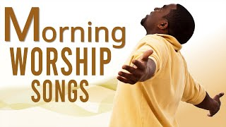 Morning Worship Songs 2020 - Early Morning Worship Songs and Prayer 2020 ➕new worship songs 2020
