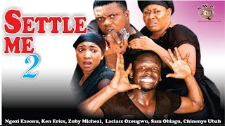 Settle Me Nigerian Movie [Season 2] - Ngozi Ezeonu, Ken Erics & Others
