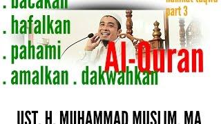 HAKIKAT TAQWA التقوى إلى الله ( part 3), ust. H. Muhammad Muslim, MA 2017 الإسلام
