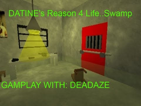 DATINE's Reason 4 Life..Swamp GAMEPLAY