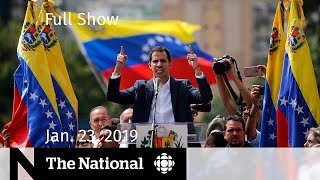 The National for January 23, 2019 — McCallum on Huawei, Venezuela Protests, Fluoride Debate