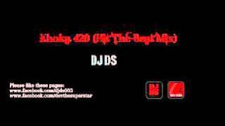 DJ DS - Khoka 420 (Hit The Beat Mix).wmv