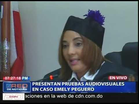 Presentan pruebas audiovisuales en caso Emely Peguero