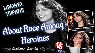 lavanya-tripathi-about-race-among-heroines-madila-maata-v6-news