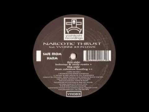 Narcotic Thrust Feat. Yvonne John-Lewis - Safe From Harm (Dean Coleman 'bootleg' Remix)