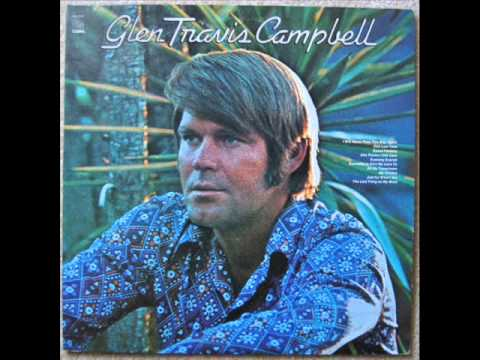Glen Campbell - Someone To Give My Love To