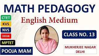 MATH PEDAGOGY ENGLISH MEDIUM #LECTURE NO.13 #MATHPEDAGOGYNOTES #POOJAMAM,#DELHI