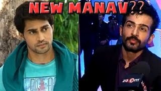 Chhanchhan: Manav to be replaced in upcoming episodes