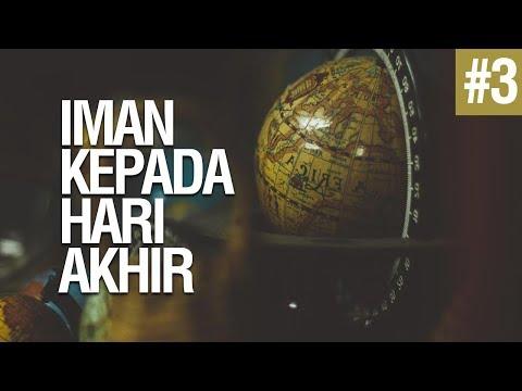 Iman Kepada Hari Akhir #3 - Ustadz Khairullah Anwar Luthfi, Lc