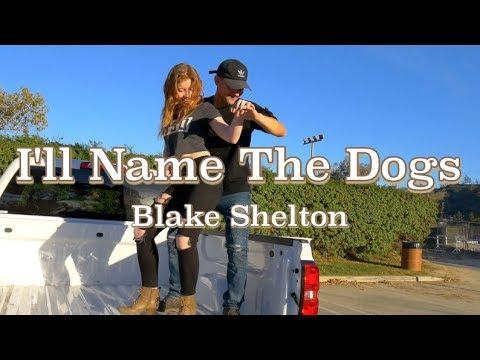 I'LL NAME THE DOGS (OFFICIAL DANCE VIDEO) -BLAKE SHELTON
