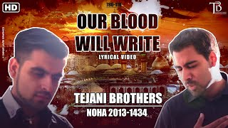 "The Tejani Brothers - Our Blood Will Write ""Hussain (AS)"" (Official Lyrics Video)"