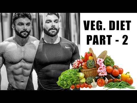 VEGETARIAN DIET FOR BODYBUILDING (WITHOUT SUPPLEMENTS ) | PART - 2 | AMIT PANGHAL
