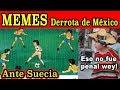 MEMES DERROTA De México Ante Suecia GOLIZA 0 3 PARTE 2 mp3