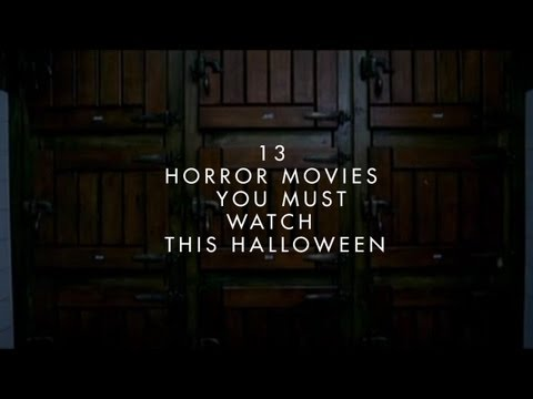 13 Horror Movies You Must Watch This Halloween Part 1