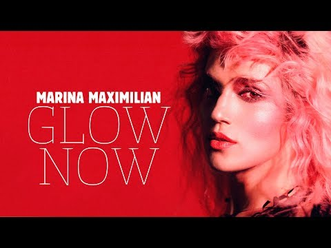 Marina Maximilian - Glow Now (Official Video Clip) - מארינה מקסימיליאן