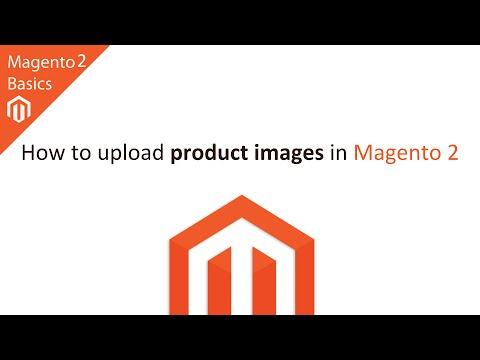 How to Upload Product Images in Magento 2