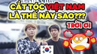 Trời ơi... Cắt tóc ở Việt Nam là thế này sao??? | Người Hàn quá bất ngờ lần đầu đi cắt tóc