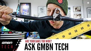 Are Your MTB Handlebars Too Wide? | Ask GMBN Tech